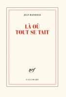 Là où tout se tait, Jean Hatzfeld (par Martine L. Petauton)