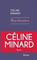 Bacchantes, Céline Minard (par Léon-Marc Levy)