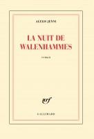 La nuit de Walenhammes, Alexis Jenni
