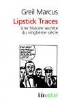 Lipstick Traces, Une histoire secrète du vingtième siècle, Greil Marcus (par Didier Smal)