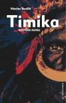 Timika, Nicolas Rouillé (par Christelle d'Hérart-Brocard)