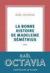 La bonne histoire de Madeleine Démétrius, Gaël Octavia (par Théo Ananissoh)