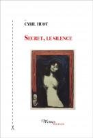Secret, le silence, Cyril Huot