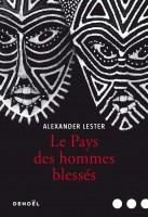 Le Pays des hommes blessés Alexander Lester (Denoël) - Ph. Leuckx