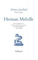 Ainsi parlait (Thus spoke) Herman Melville, Dits et maximes de vie, Thierry Gillybœuf (par Marc Wetzel)