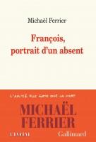François, portrait d'un absent, Michaël Ferrier