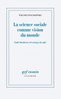 La science sociale comme vision du monde, Wiktor Stoczkowski (par Jean-Paul Gavard-Perret)