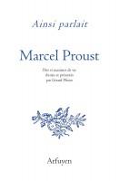 Ainsi parlait Marcel Proust, Dits et maximes de vie choisis et présentés par Gérard Pfister (par Marc Wetzel)