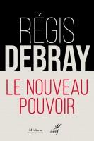 Le nouveau pouvoir, Régis Debray