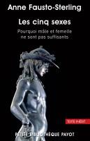 Les cinq sexes, Pourquoi mâle et femelle ne sont pas suffisants, Anne Fausto-Sterling (par Cathy Garcia)
