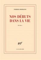 Nos débuts dans la vie, Modiano (Gallimard) - P. Epsztein