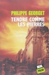 Tendre comme les pierres, Philippe Georget