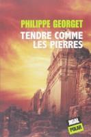 Tendre comme les pierres, Philippe Georget