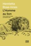 L'Homme au lion, Henrietta Rose-Innes