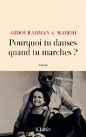 Pourquoi tu danses quand tu marches ?, Abdourahman A. Waberi (par Jean-François Mézil)
