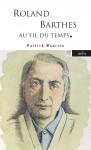 Roland Barthes, Au fil du temps, Patrick Mauriès (par Philippe Leuckx)