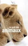 Le goût des animaux, Collectif, textes choisis et présentés par Brigit Bontour (par Sylvie Ferrando)
