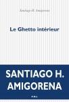 Le Ghetto intérieur, Santiago H. Amigorena (par Mona)