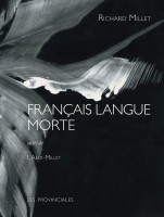 Français langue morte, suivi de L'Anti-Millet, Richard Millet (par Philippe Chauché)