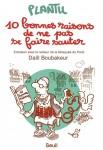 10 bonnes raisons de ne pas se faire sauter, Plantu (par Fanny Guyomard)