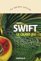 Le Grand jeu, Graham Swift (par Catherine Dutigny)