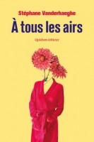 À tous les airs (ritournelle), Stéphane Vanderhaeghe, par Marc Ossorguine