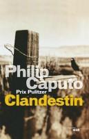 Clandestin, Philip Caputo