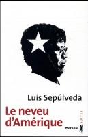 Le neveu d'Amérique, Luis Sepúlveda