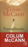 Transatlantic, Colum McCann
