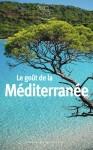 Le goût de la Méditerranée, collectif (par Philippe Leuckx)