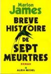 Brève Histoire de Sept Meurtres, Marlon James