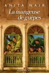 La mangeuse de guêpes, Anita Nair (par Patryck Froissart)