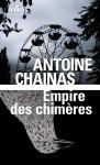 Empire des chimères, Antoine Chainas (par Jean-Jacques Bretou)