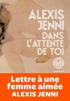 Dans l'attente de toi, Alexis Jenni (par Patrick Devaux)