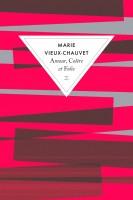Amour, Colère et Folie, Marie Vieux-Chauvet (par Stéphane Bret)