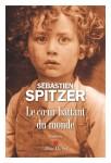 Le cœur battant du monde, Sébastien Spitzer (par Guy Donikian)