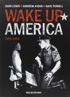 Wake up America, Tome 2, 1960-1963, John Lewis, Andrew Aydin, Nate Powell
