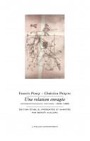 Une relation enragée, Correspondance croisée 1969-1986, Francis Ponge, Christian Prigent (par Jean-Paul Gavard-Perret)