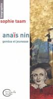 Anaïs Nin, Genèse et jeunesse, Sophie Taam