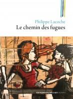 Le chemin des fugues, Philippe Lacoche