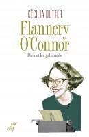 Flannery O'Connor, Dieu et les gallinacés, Cécilia Dutter