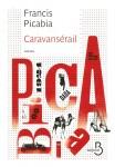 Caravansérail, Francis Picabia