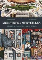 Monstres et Merveilles, Cabinets de curiosités à travers le temps, Alexandre Galand et Delphine Jacquot (par Myriam Bendhif-Syllas)