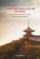 Comme une feuille de thé à Shikoku Sur les chemins sacrés du Japon, Marie-Edith Laval