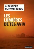 Les Lumières de Tel-Aviv, Alexandra Schwartzbrod (par Jean-Jacques Bretou)