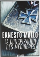 La conspiration des médiocres, Ernesto Mallo (Rivages) - S. Bret
