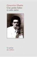 Une petite lettre à votre mère, Geneviève Huttin