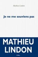 Je ne me souviens pas, Mathieu Lindon