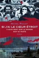 Si j'ai le cœur étroit, à quoi sert que le monde soit si vaste, Michel Paulet