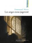 Les anges nous jugeront, Emmanuel Moses (par Carole Darricarrère)